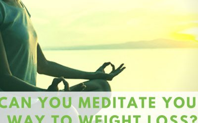 Can you meditate your way to weight loss?