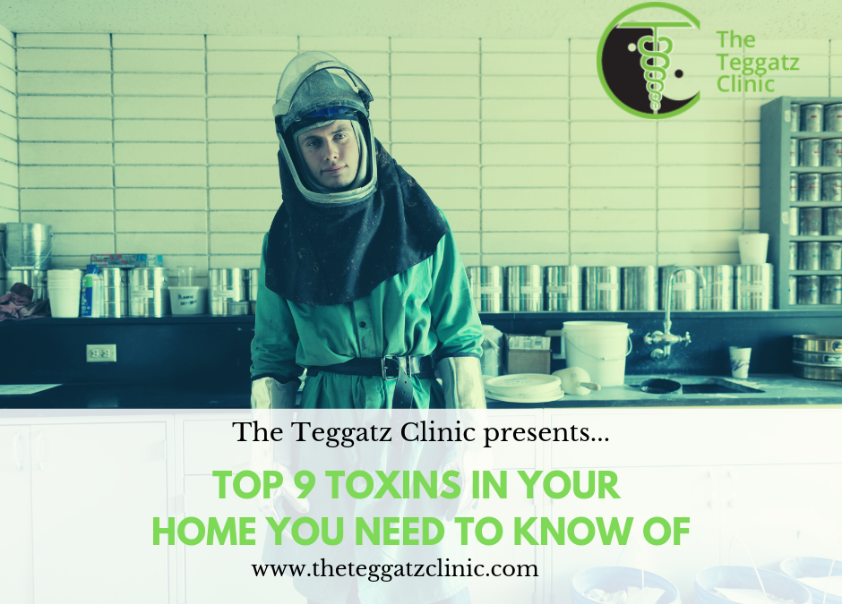 Top 9 Toxins in Your Home You Need To Know Of